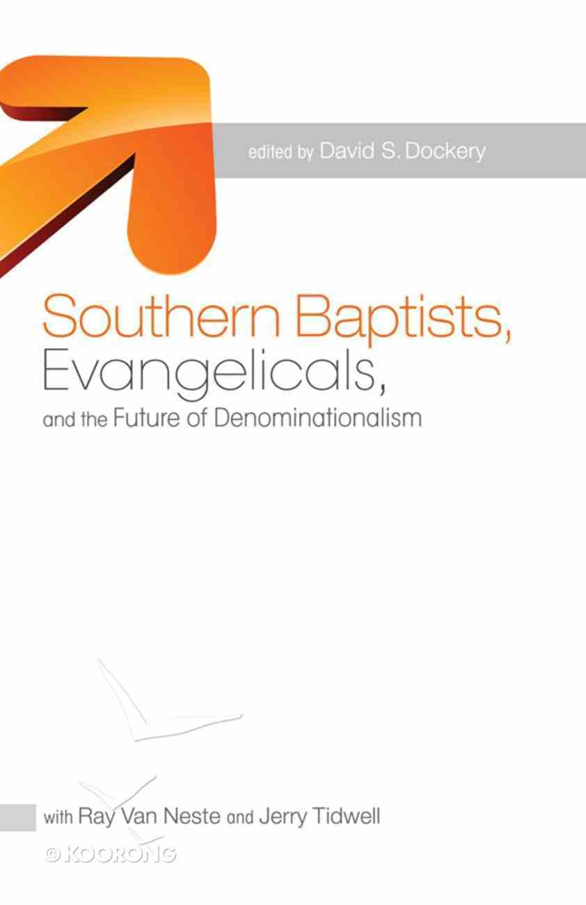 Southern Baptists, Evangelicals and the Future of Denominationalism eBook