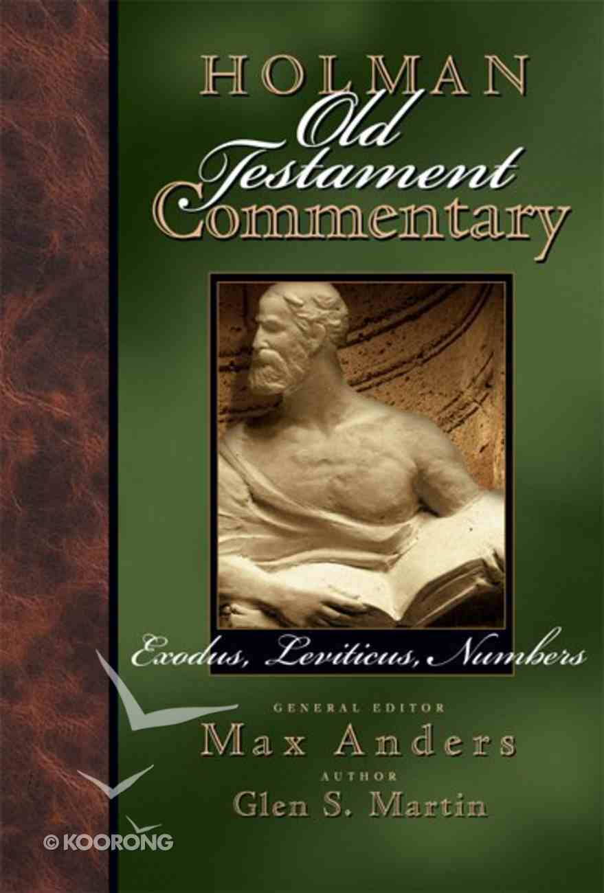 Exodus, Leviticus, Numbers (#02 in Holman Old Testament Commentary Series) eBook