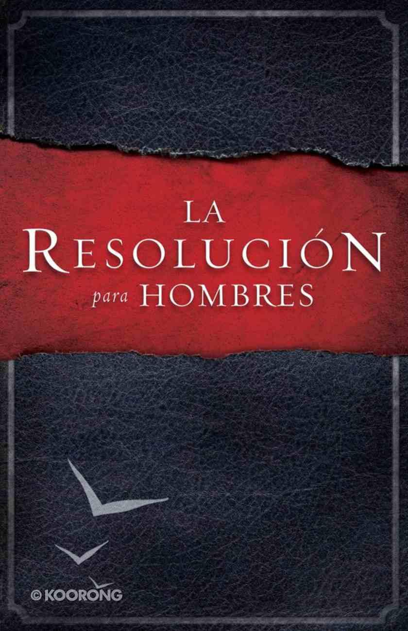 La Resolucin Para Hombres (Spa) (Spanish) eBook