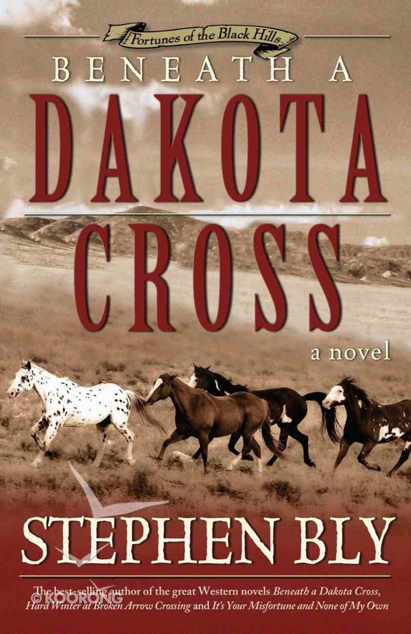 Beneath a Dakota Cross (#01 in Fortunes Of The Black Hills Series) eBook