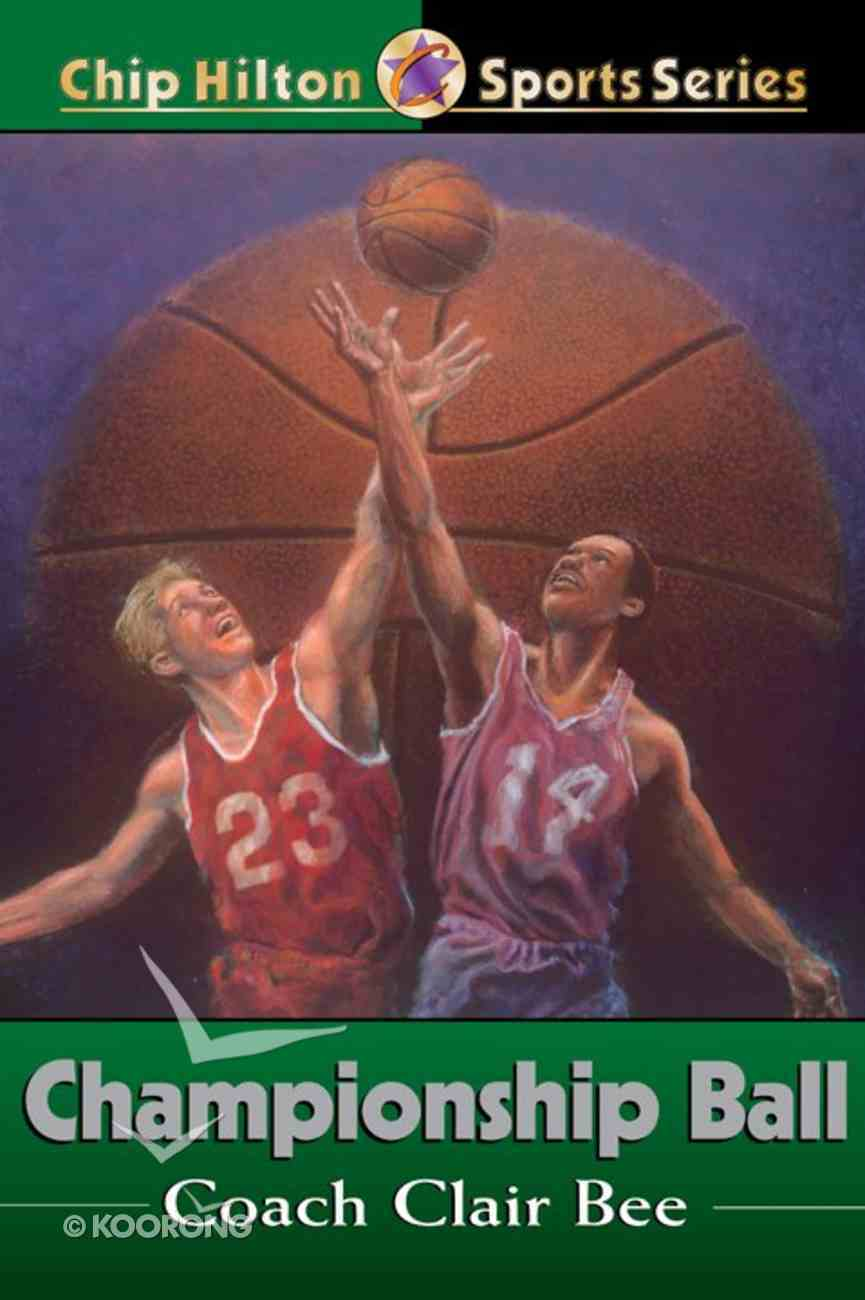Championship Ball (#02 in Chip Hilton Sports Series) eBook