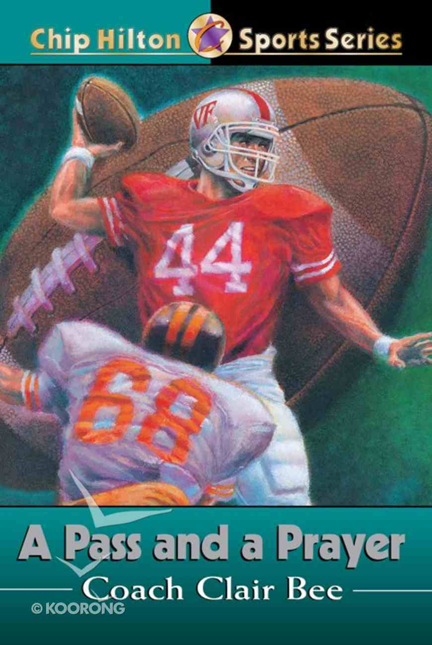 A Pass and a Prayer (#05 in Chip Hilton Sports Series) eBook