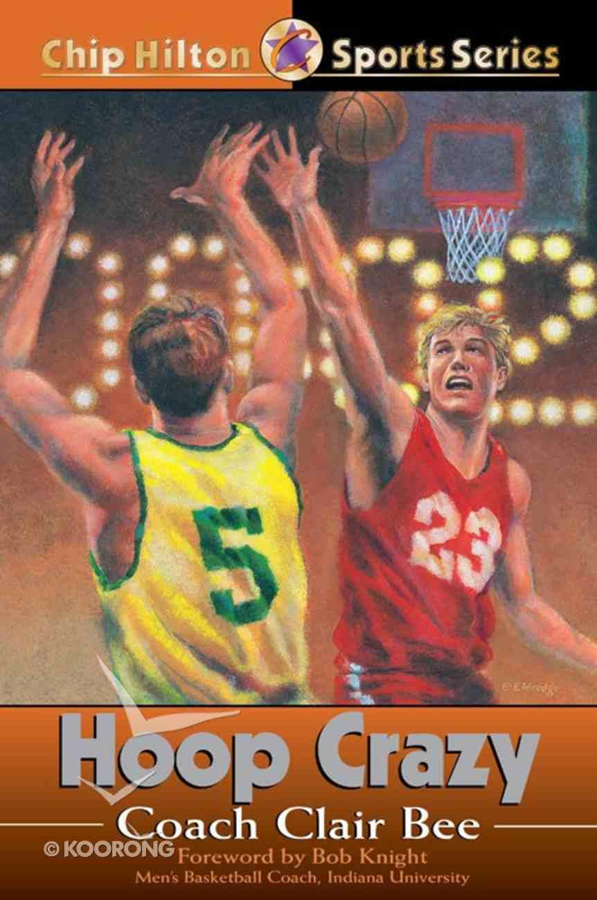 Hoop Crazy (#06 in Chip Hilton Sports Series) eBook