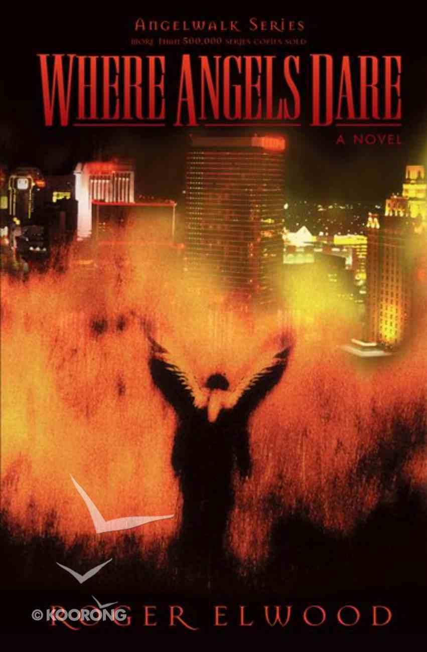 Angelwalk: Where Angels Dare (Angelwalk Saga Series) eBook