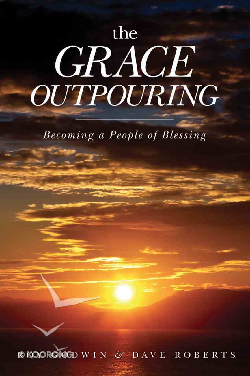 The Grace Outpouring: Becoming a People of Blessing eBook