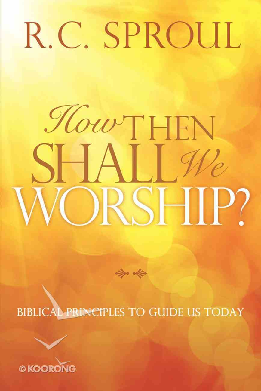 How Then Shall We Worship? eBook