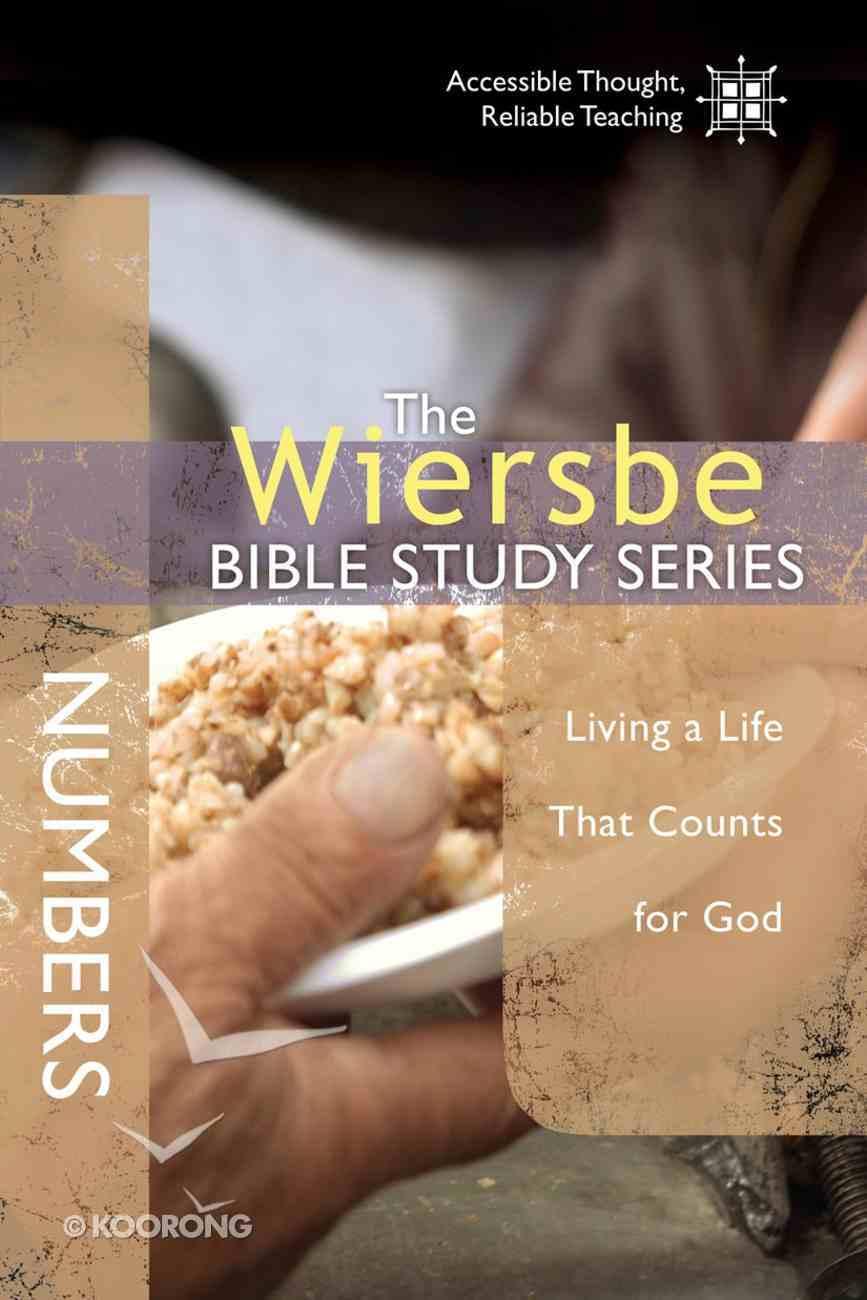 The Wiersbe Bible Study Series: Numbers (We Believe Series) eBook
