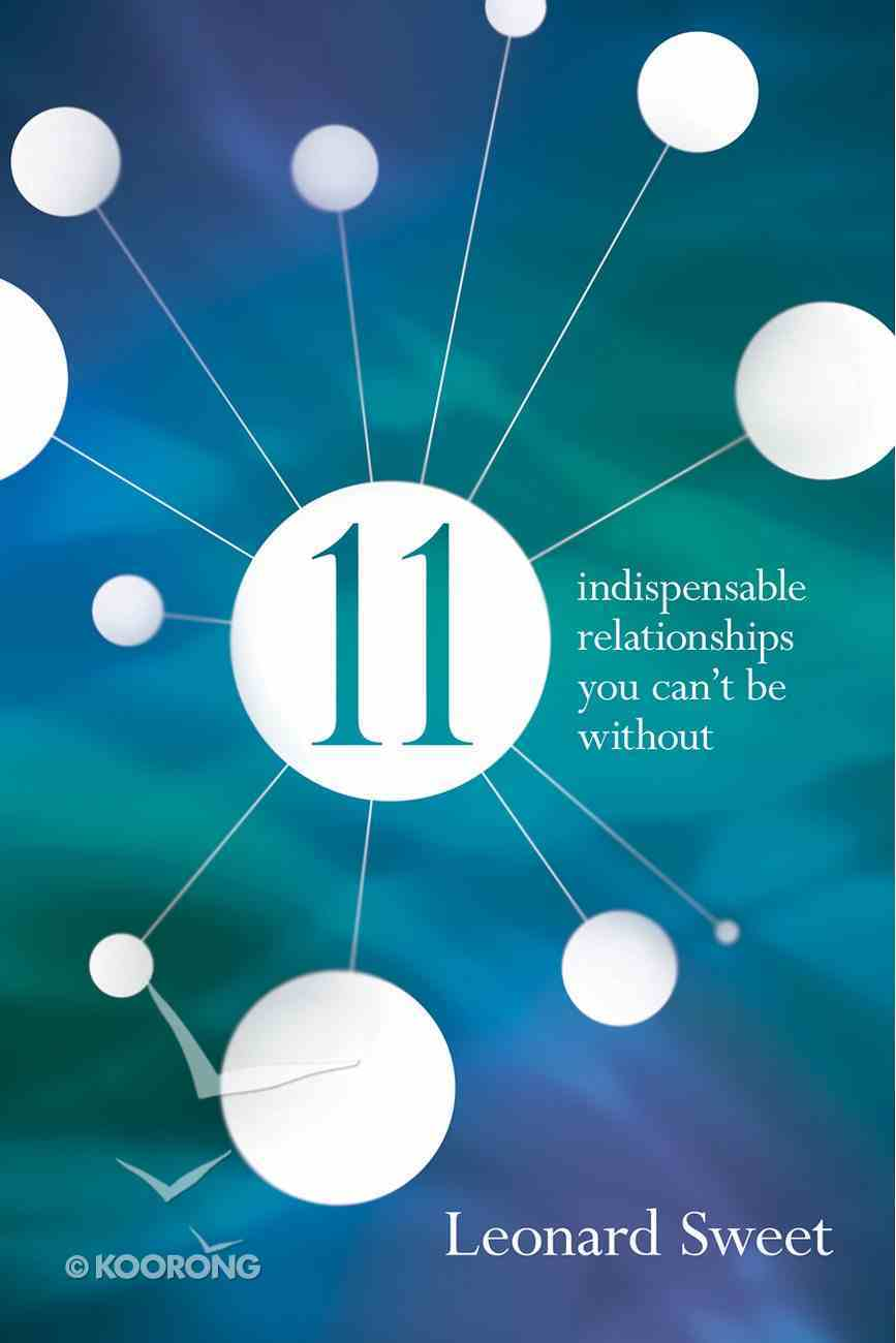 11 Indispensable Relationships You Gotta Have! eBook