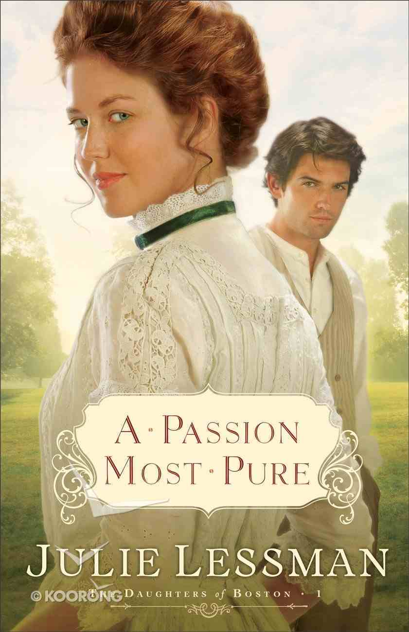 A Passion Most Pure (#01 in The Daughters Of Boston Series) eBook
