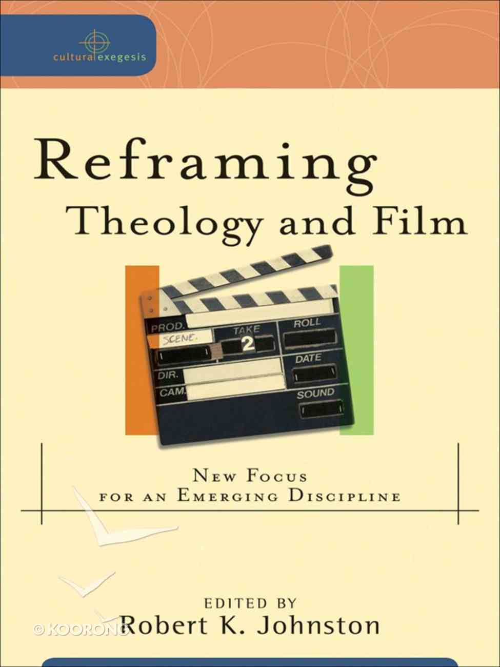 Reframing Theology Anf Film (Cultural Exegesis Series) eBook