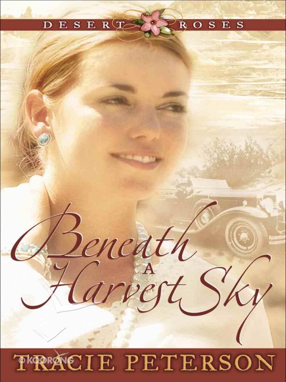 Beneath a Harvest Sky (#03 in Desert Roses Series) eBook