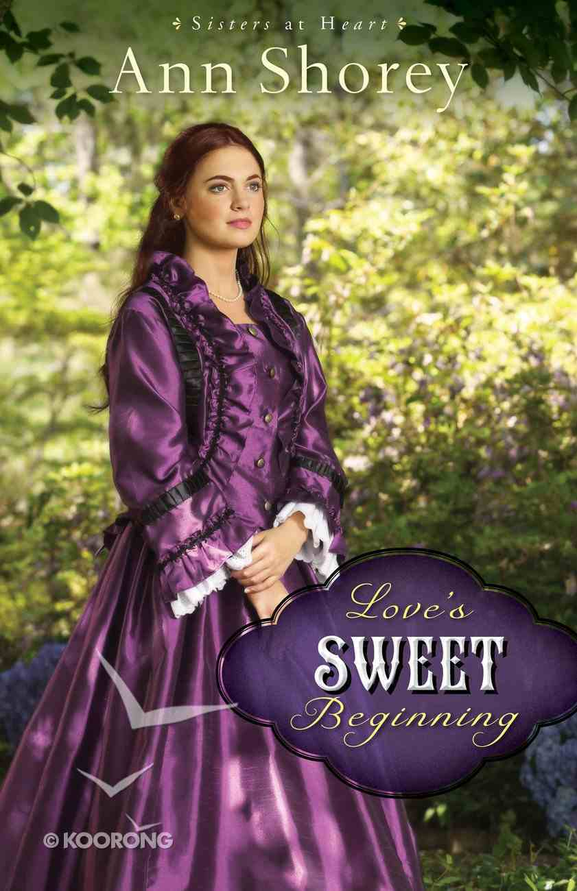 Love's Sweet Beginning (#03 in Sisters At Heart Series) eBook