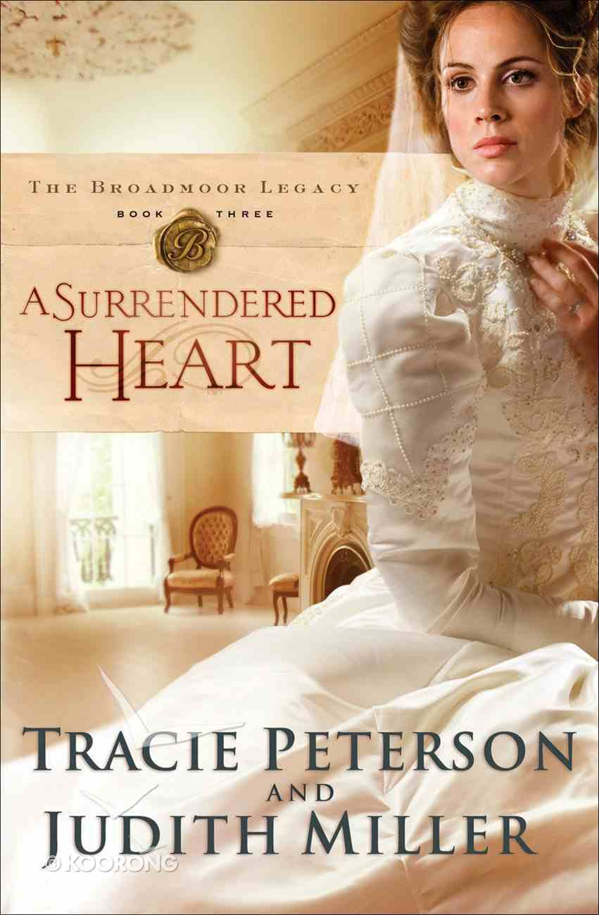 A Surrendered Heart (#03 in The Broadmoor Legacy Series) eBook