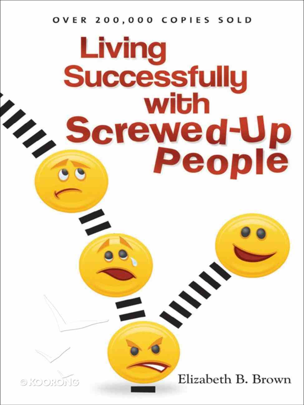 Living Successfully With Screwed-Up People eBook