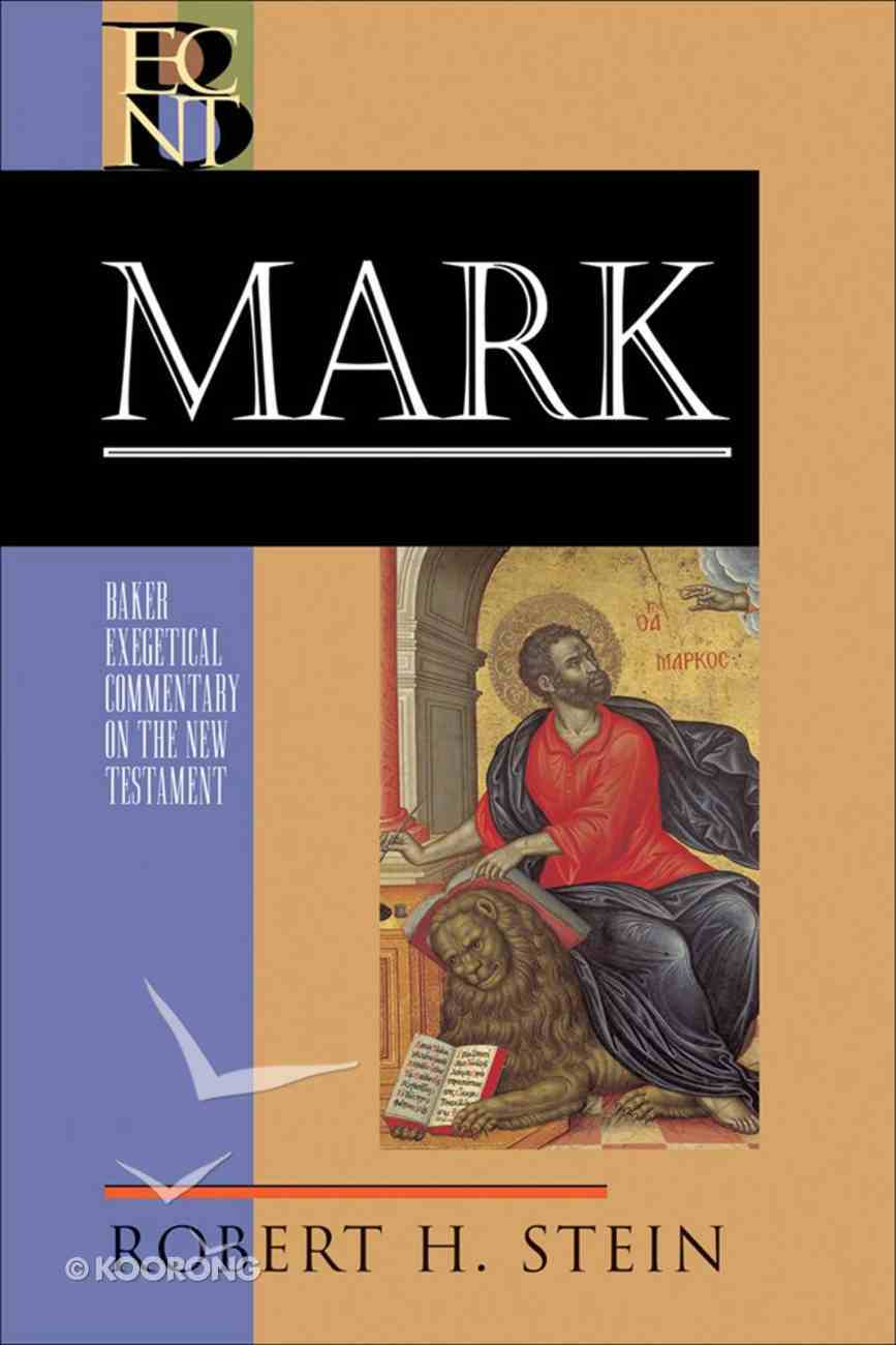 Mark (Baker Exegetical Commentary On The New Testament Series) eBook