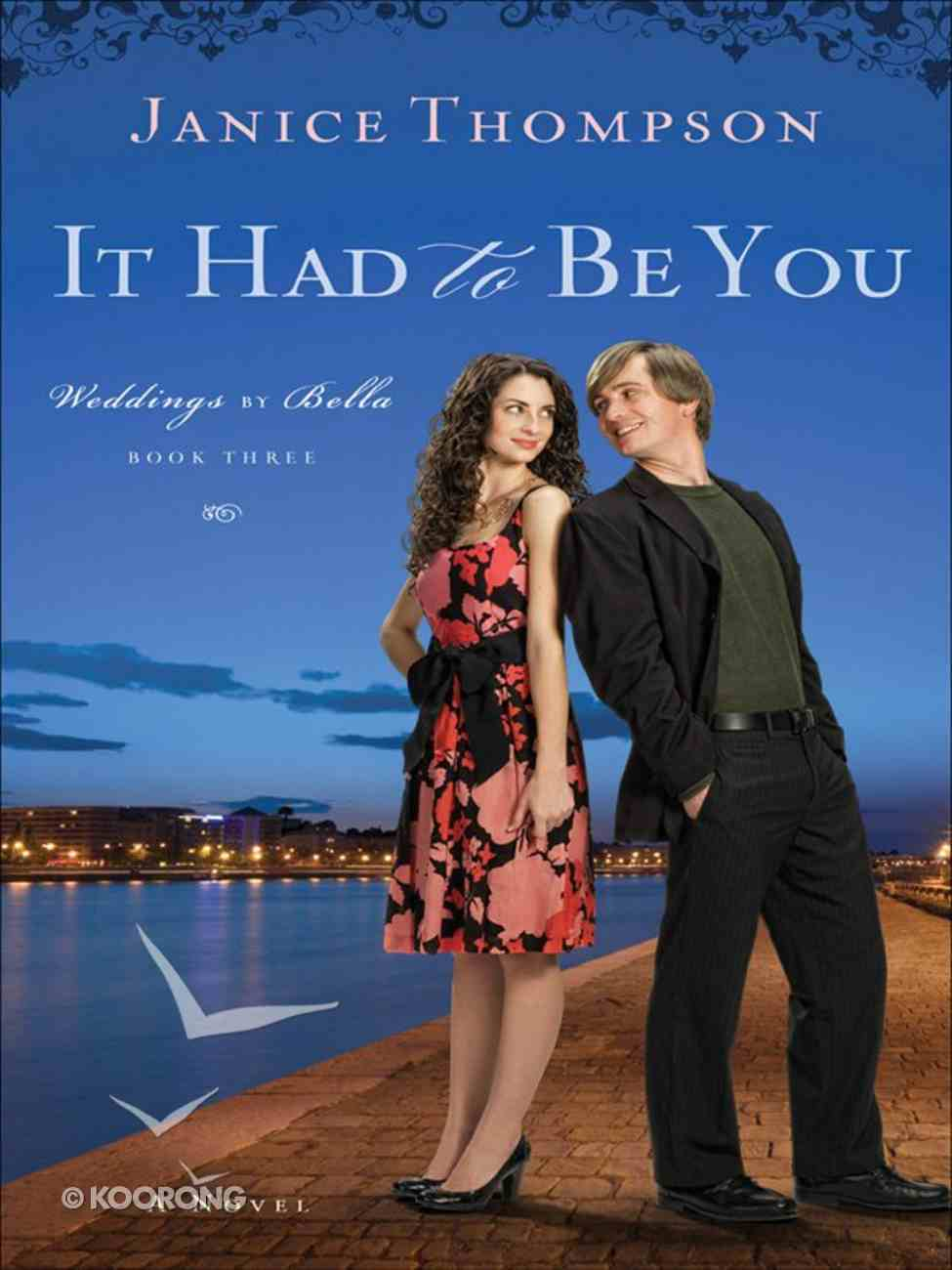 It Had to Be You (#3 in Weddings By Bella Series) eBook