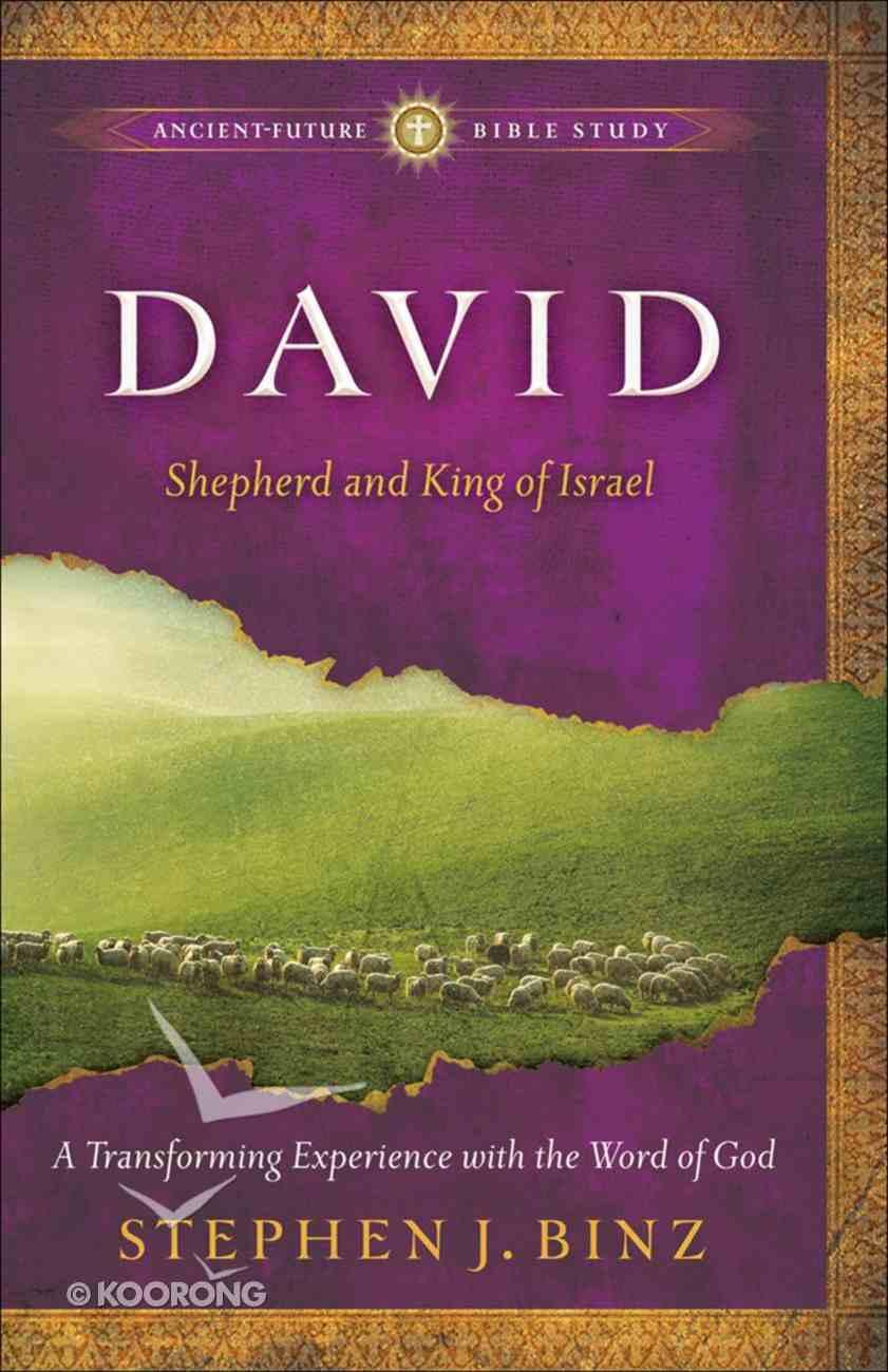 David (Ancient Future Bible Study Series) eBook