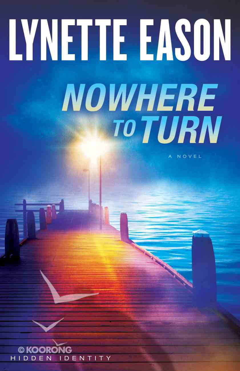 Nowhere to Turn (#02 in Hidden Identity Series) eBook