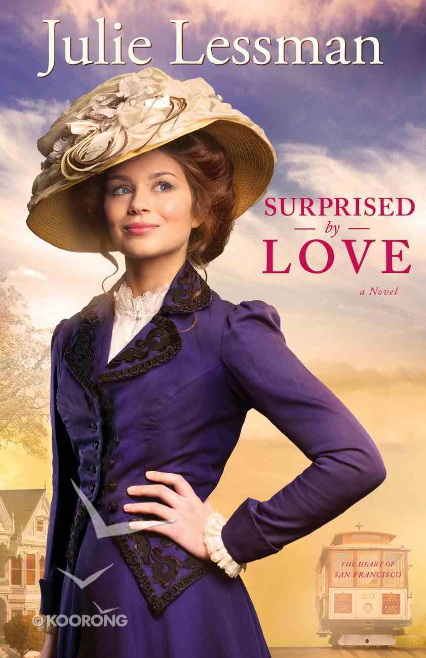 Surprised By Love (#03 in The Heart Of San Francisco Series) eBook