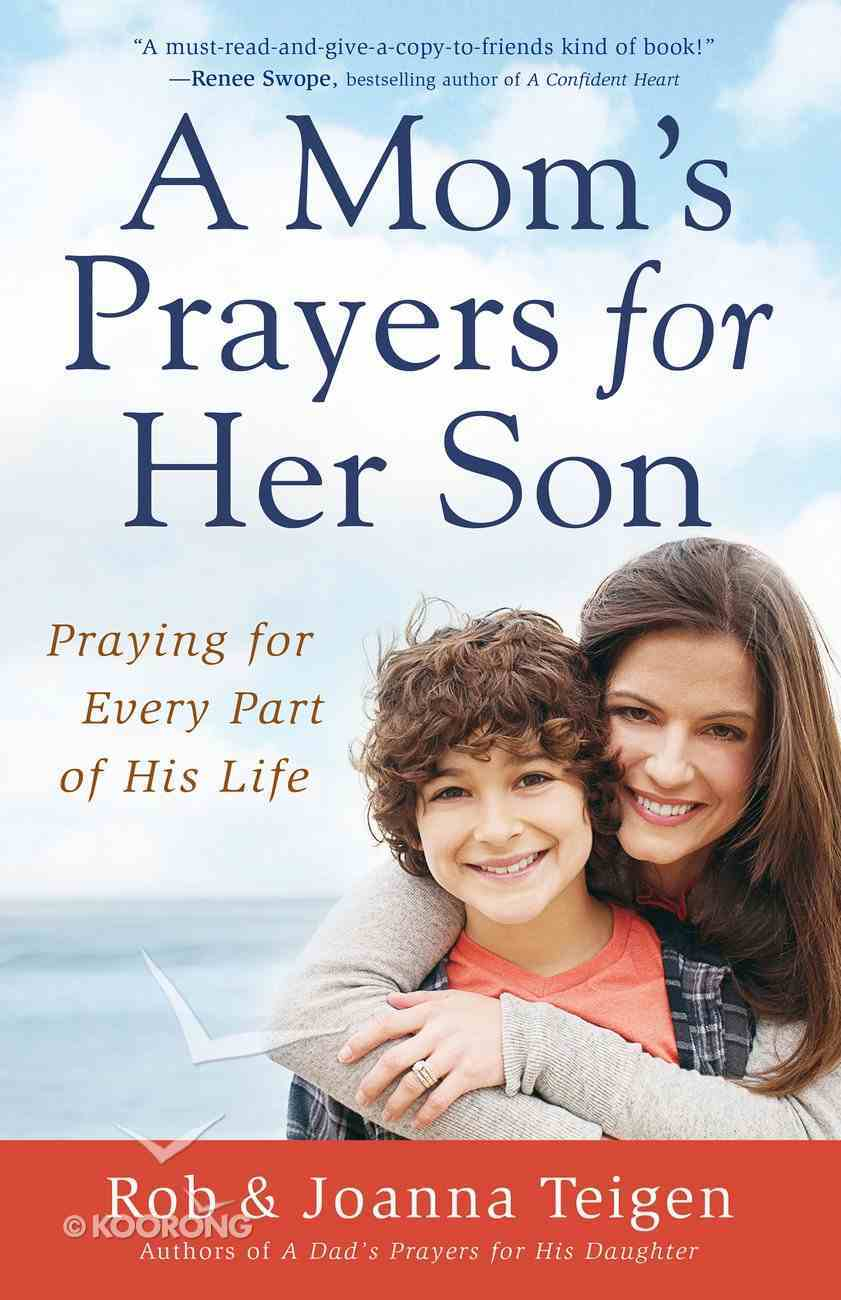 A Mom's Prayers For Her Son: Praying For Every Part of His Life eBook