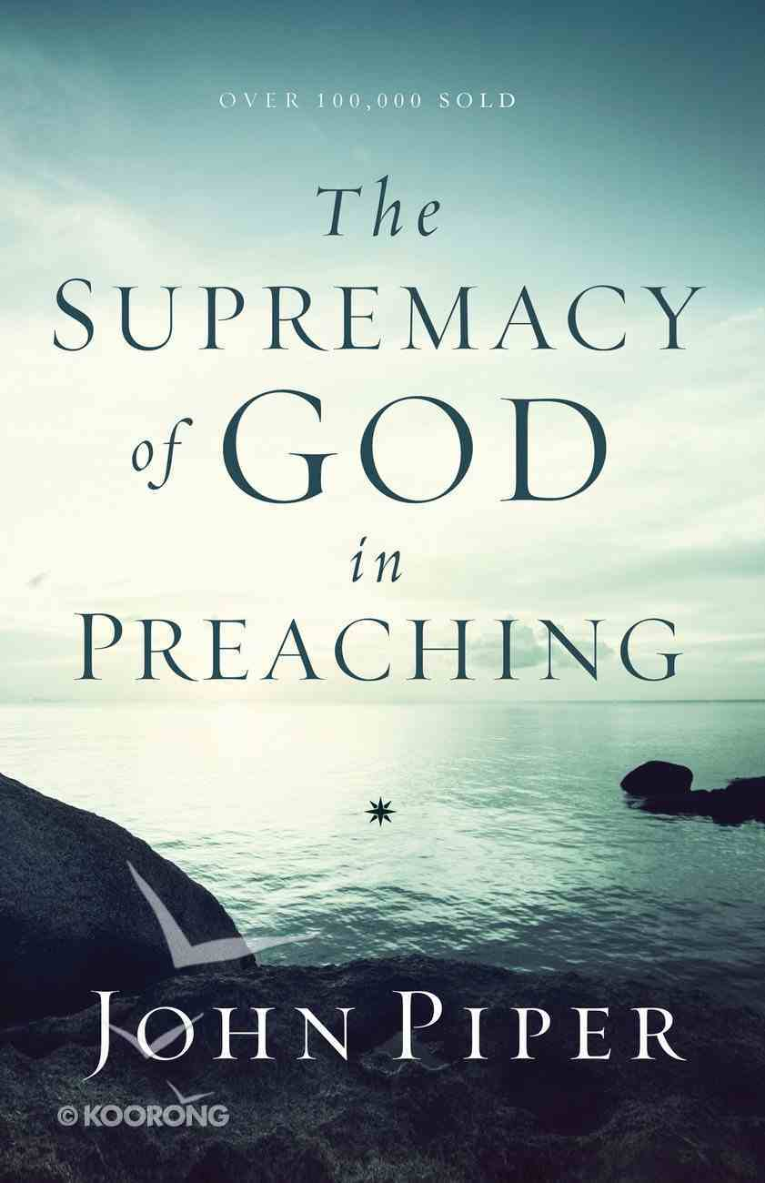 The Supremacy of God in Preaching eBook