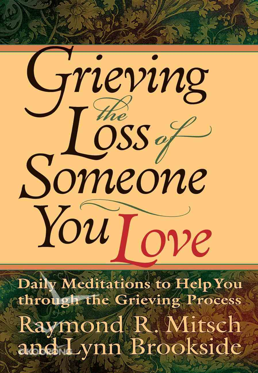 Grieving the Loss of Someone You Love eBook
