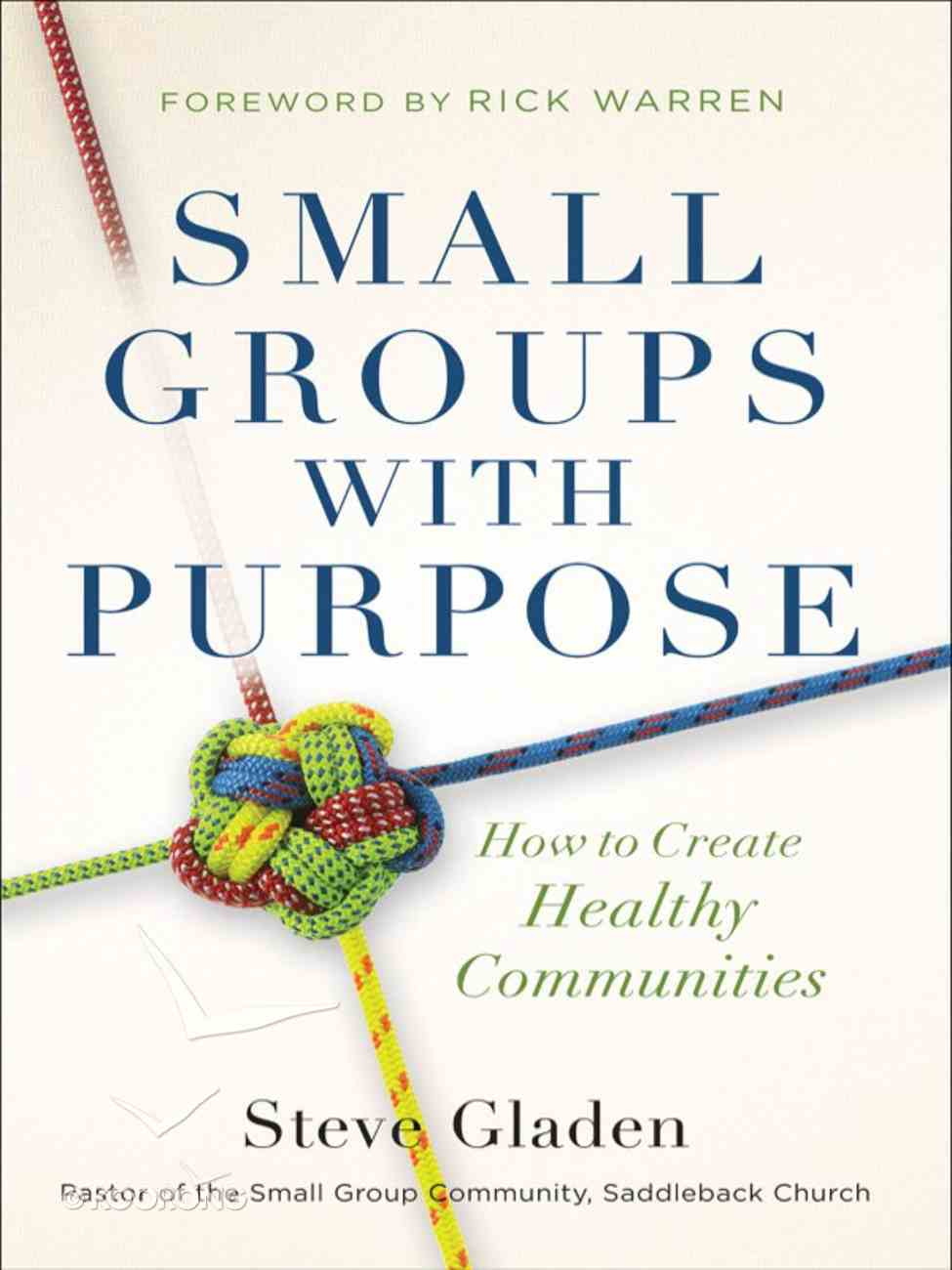 Small Groups With Purpose: How to Create Healthy Communities eBook