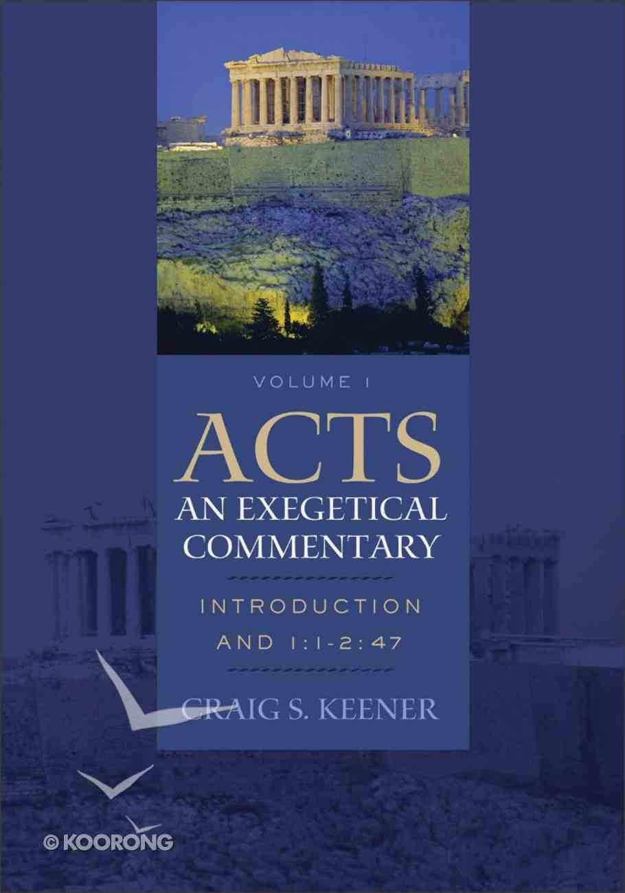 Acts Introduction and 1: 1-2 47 (Volume 1) (#01 in Acts  An Exegetical Commentary Series) eBook