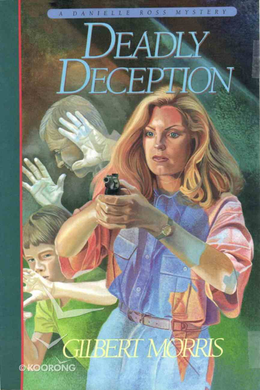 Deadly Deception (#03 in Danielle Ross Mystery Series) eBook