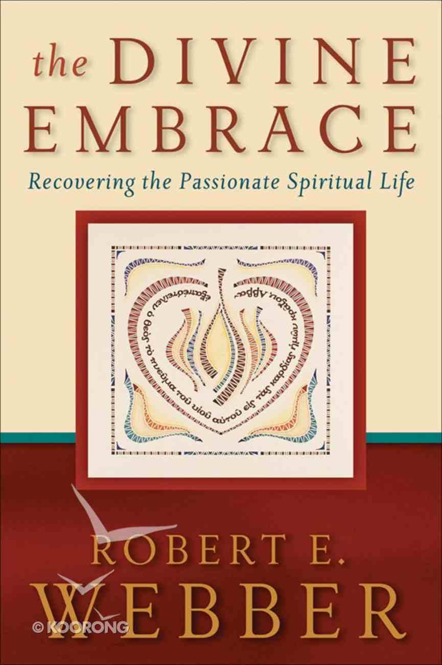The Ancient Future: Divine Embrace (Ancient-future Series) eBook