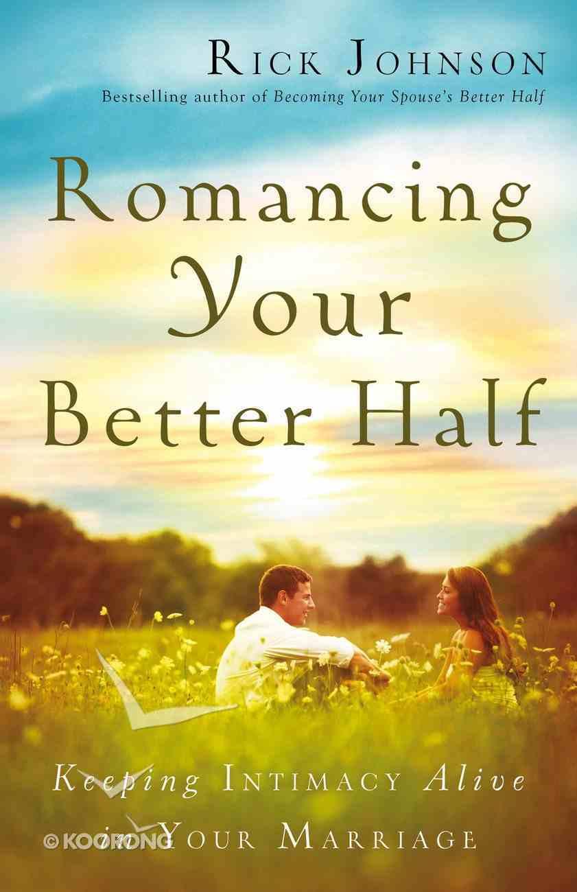 Romancing Your Better Half eBook