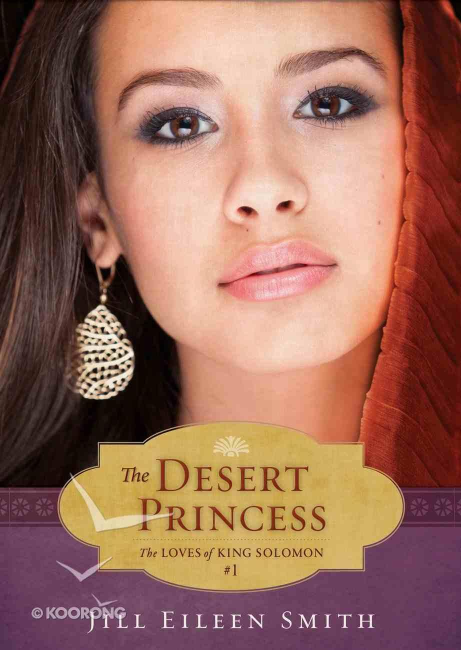 Desert Princess (Ebook Shorts) (#01 in The Loves Of King Solomon Series) eBook