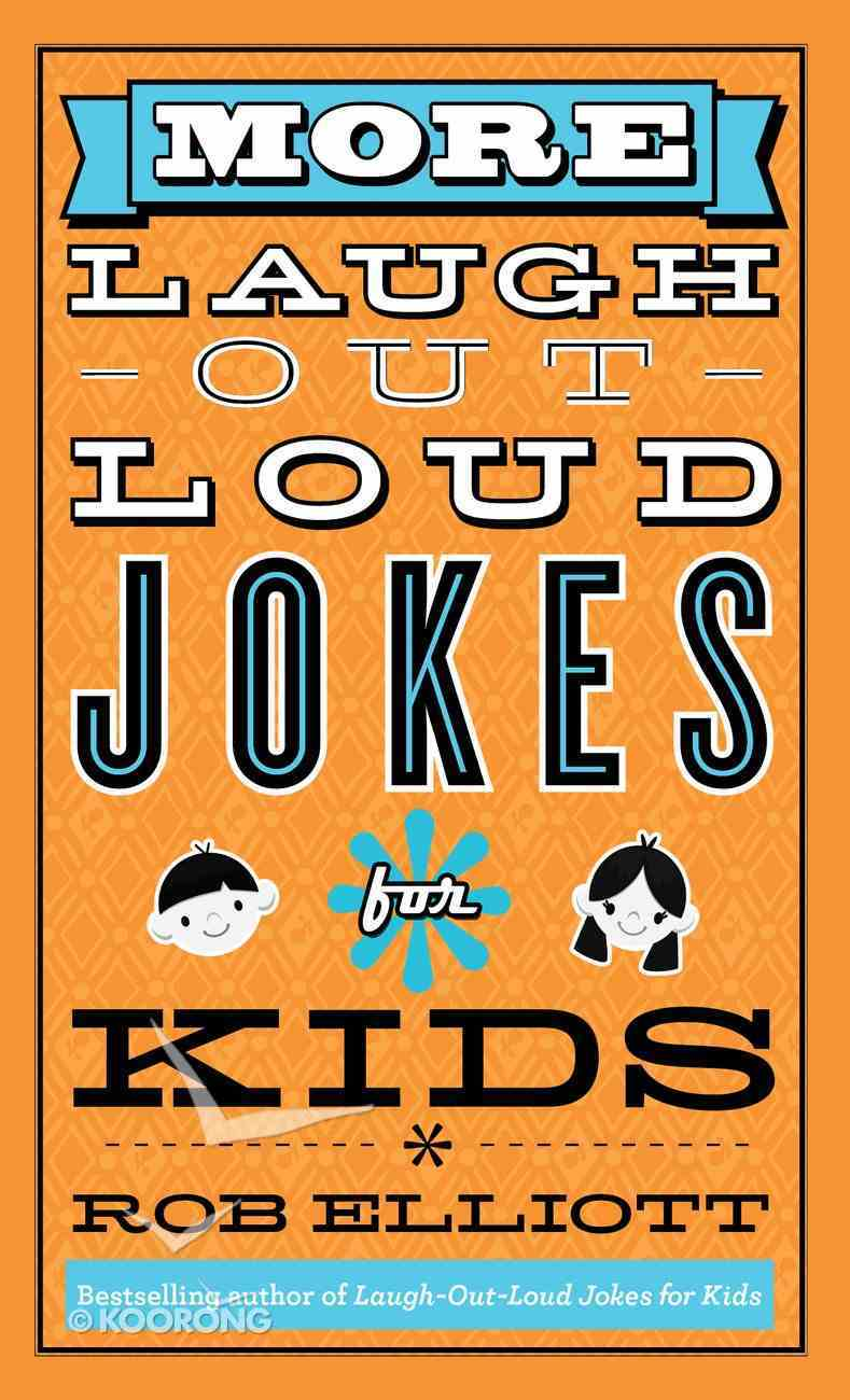More Laugh-Out-Loud Jokes For Kids eBook