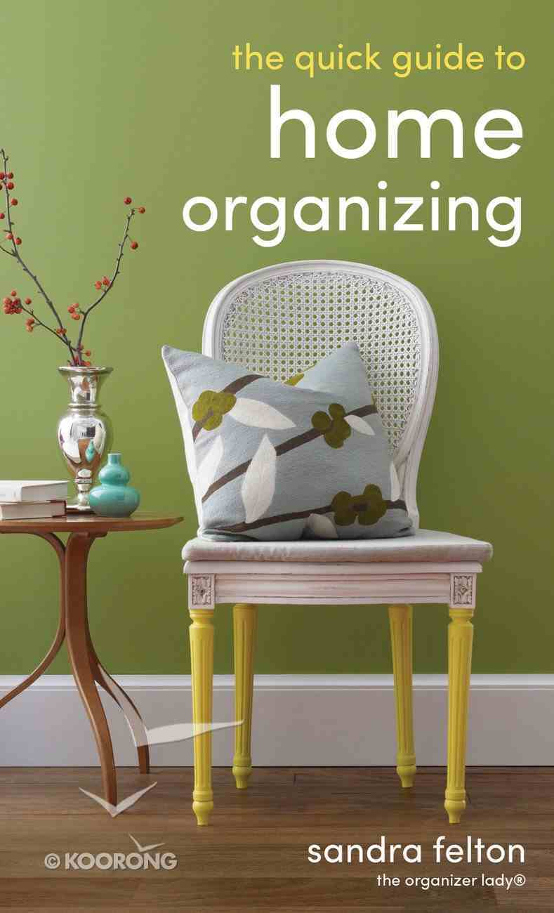 The Quick Guide to Home Organizing eBook