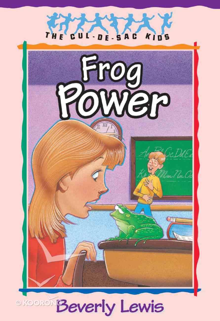Frog Power (#05 in Cul-de-sac Kids Series) eBook