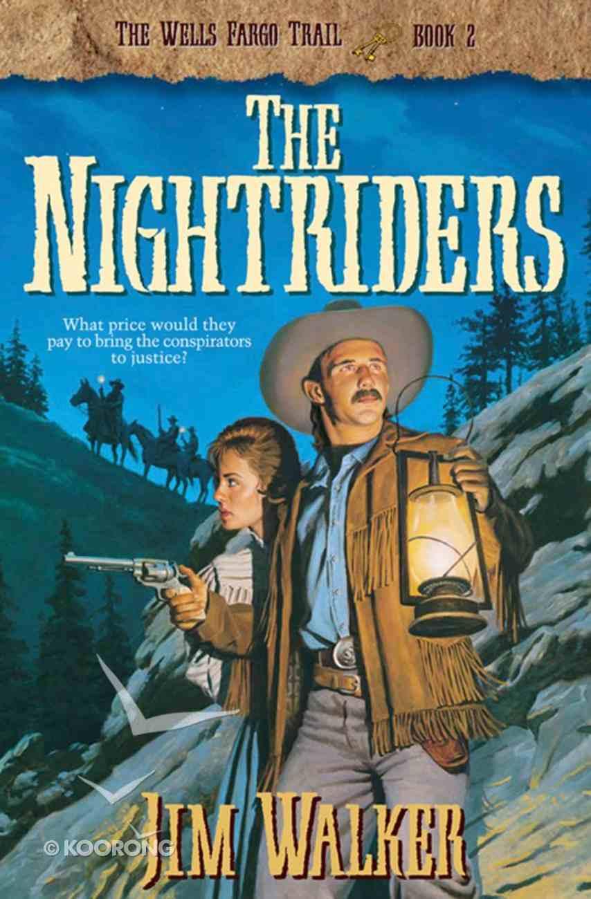 The Nightriders (#02 in Wells Fargo Trail Series) eBook