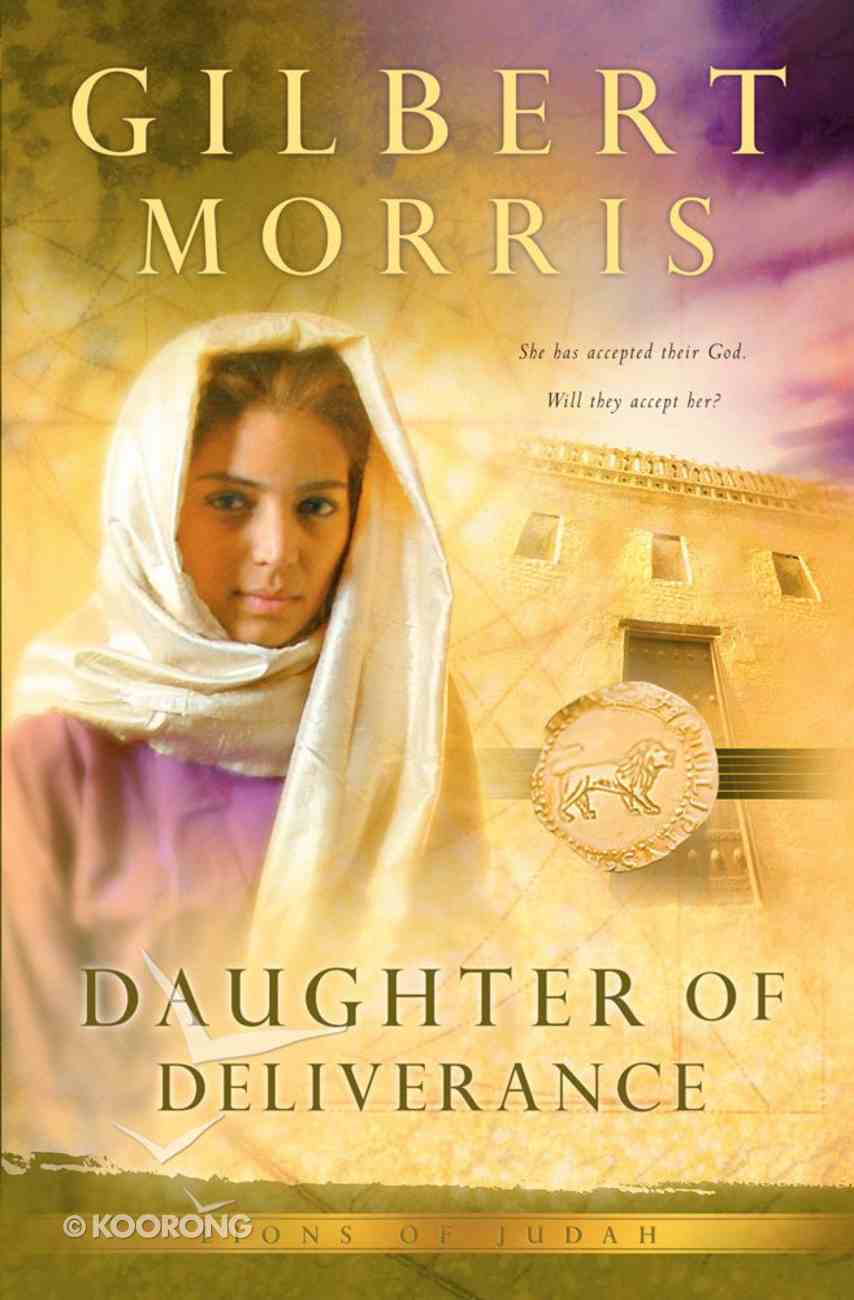 Daughter of Deliverance (#06 in Lions Of Judah Series) eBook