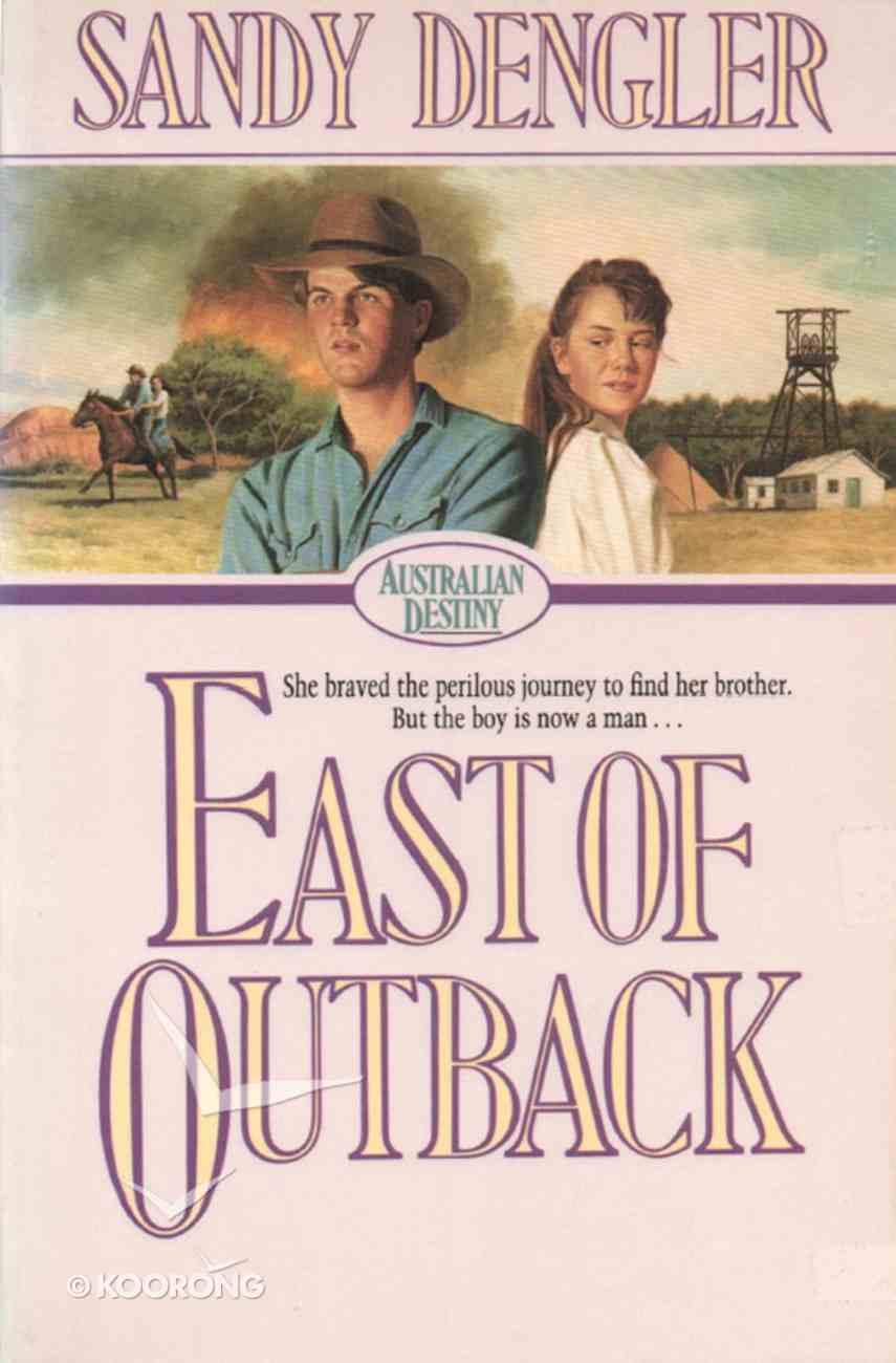 East of Outback (#04 in Australian Destiny Series) eBook
