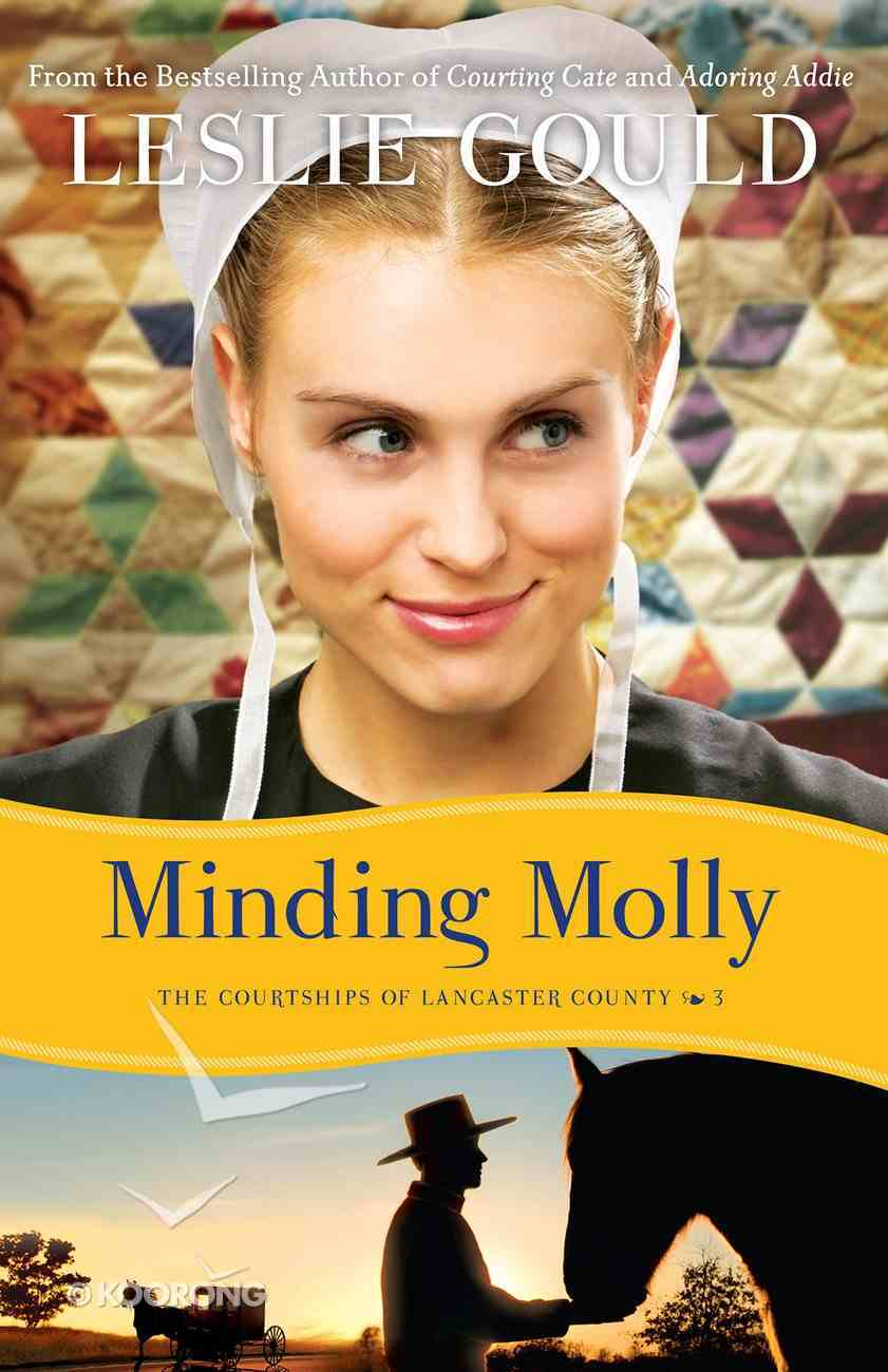 Minding Molly (#03 in The Courtships Of Lancaster County Series) eBook
