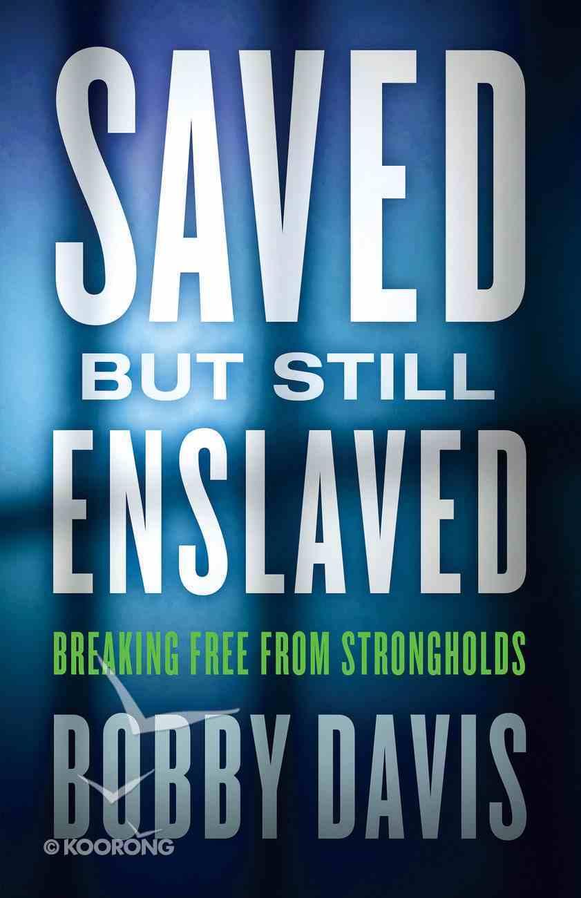 Saved But Still Enslaved eBook