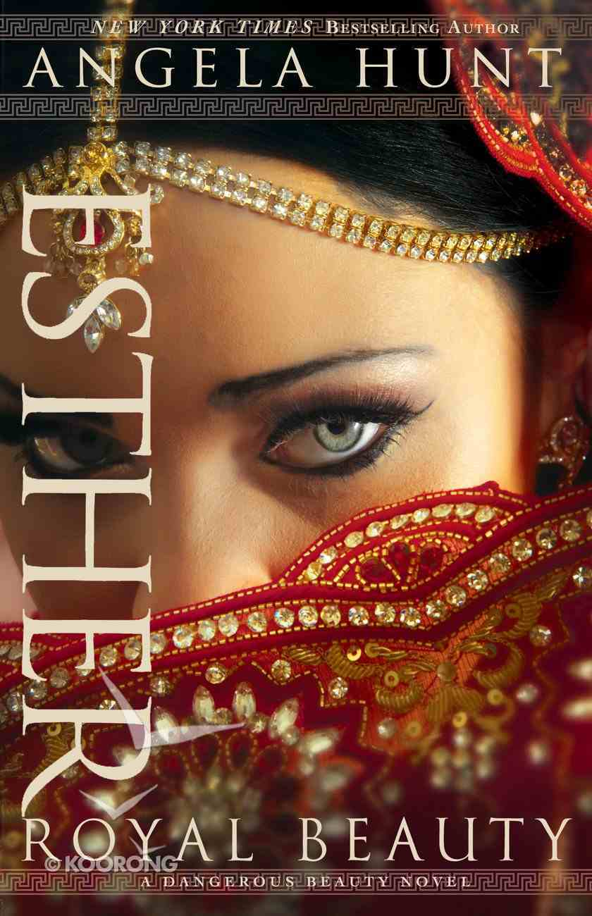 Esther - Royal Beauty (#01 in A Dangerous Beauty Novel Series) eBook
