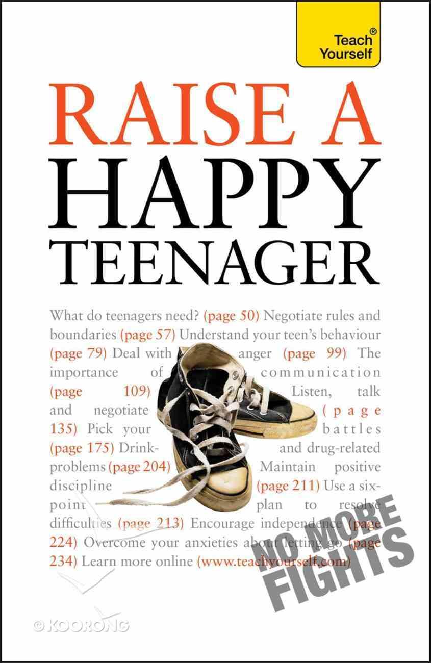 Raise a Happy Teenager: Teach Yourself eBook