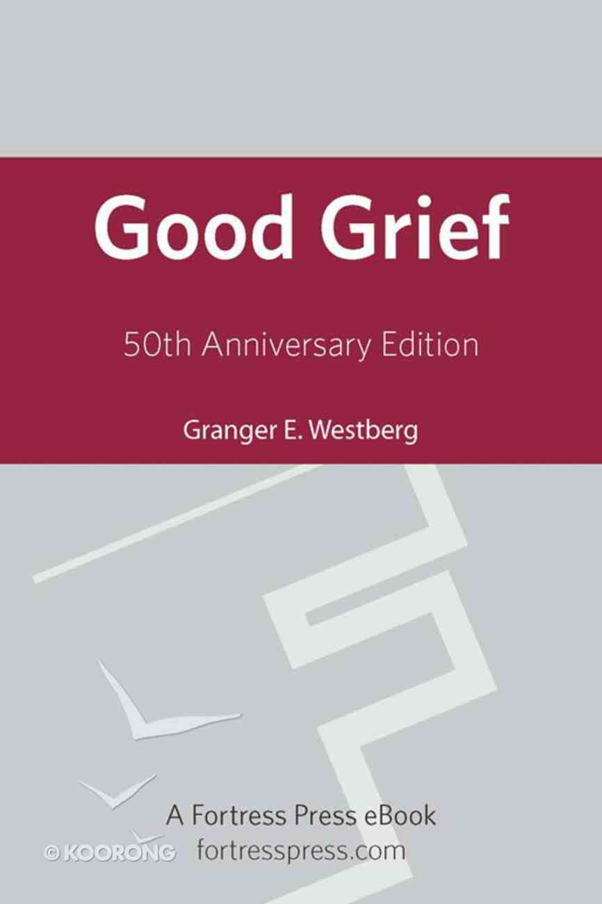 Good Grief: A Constructive Approach to the Problem eBook