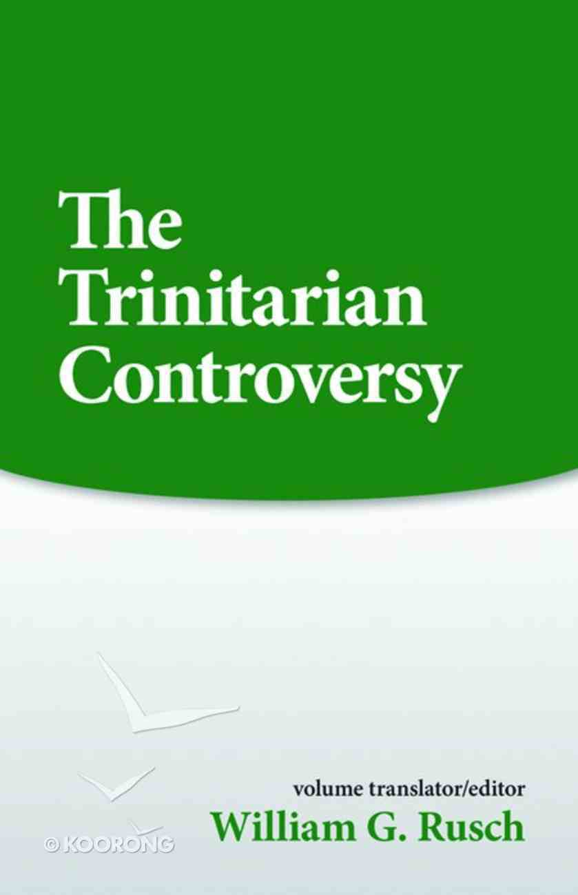 Trinitarian Controversy (Sources Of Early Christian Thought Series) eBook