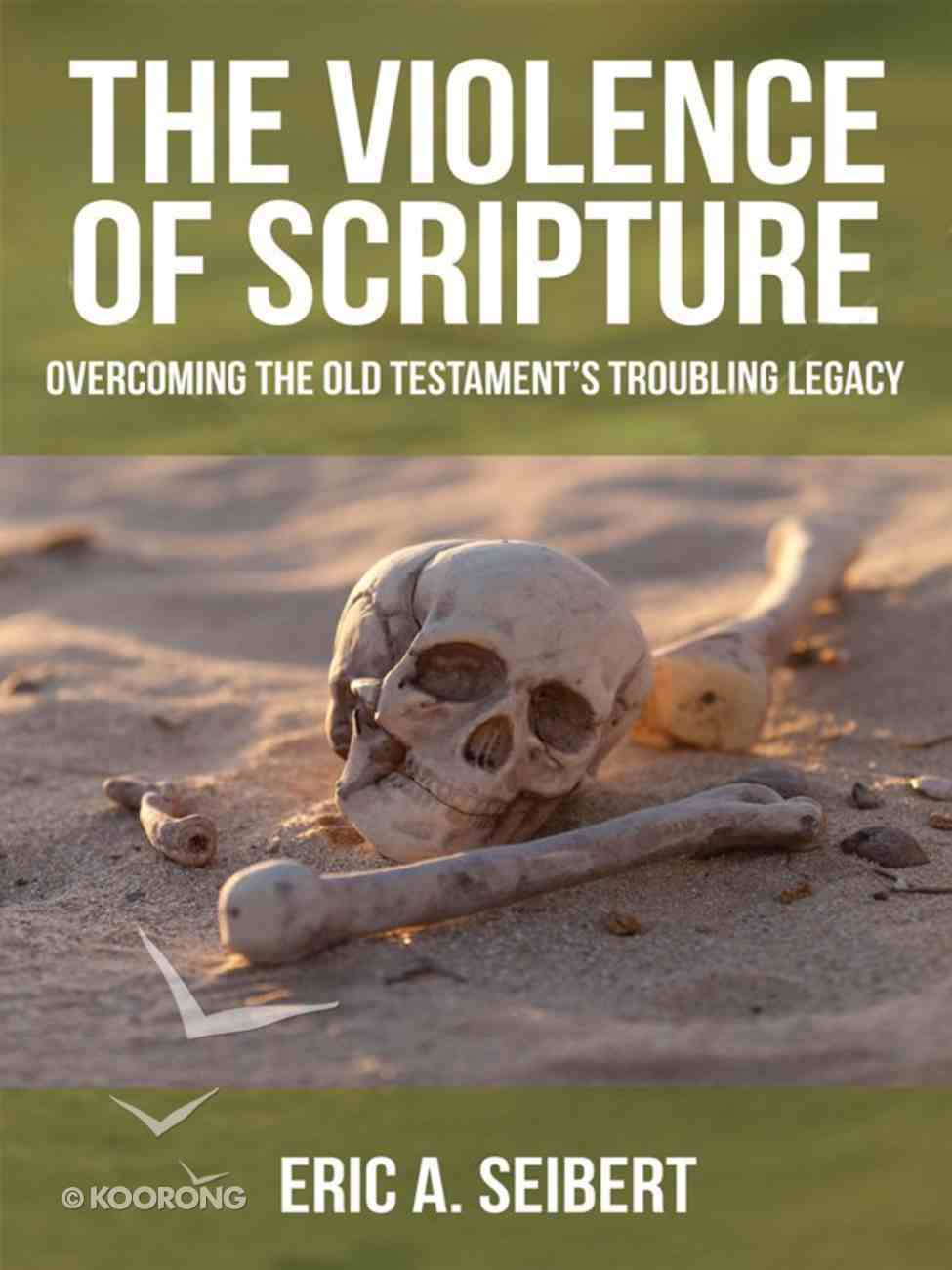 The Violence of Scripture eBook