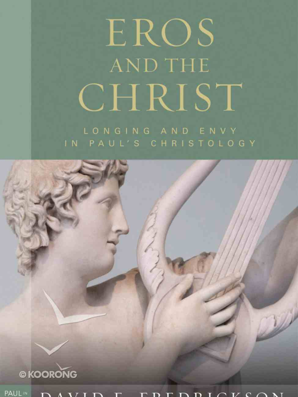 Eros and the Christ (Paul In Critical Contexts Series) eBook