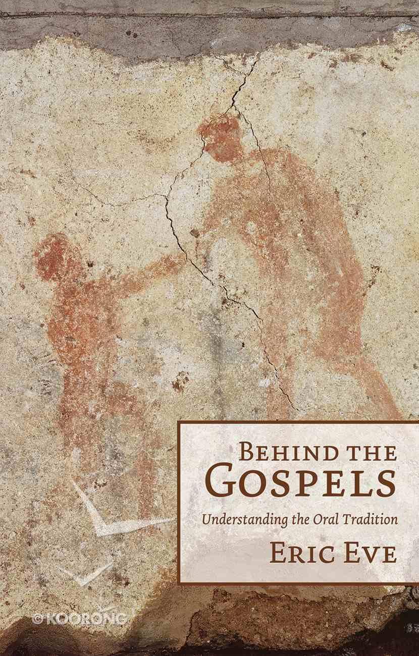 Behind the Gospels Paperback