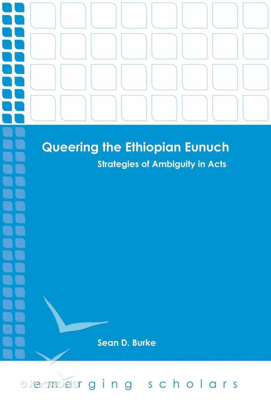 Queering the Ethiopian Eunuch - Strategies of Ambiguity in Acts (Emerging Scholars Series) eBook