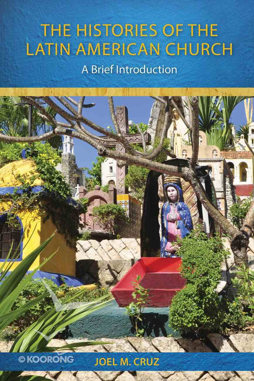 The Histories of the Latin American Church Paperback