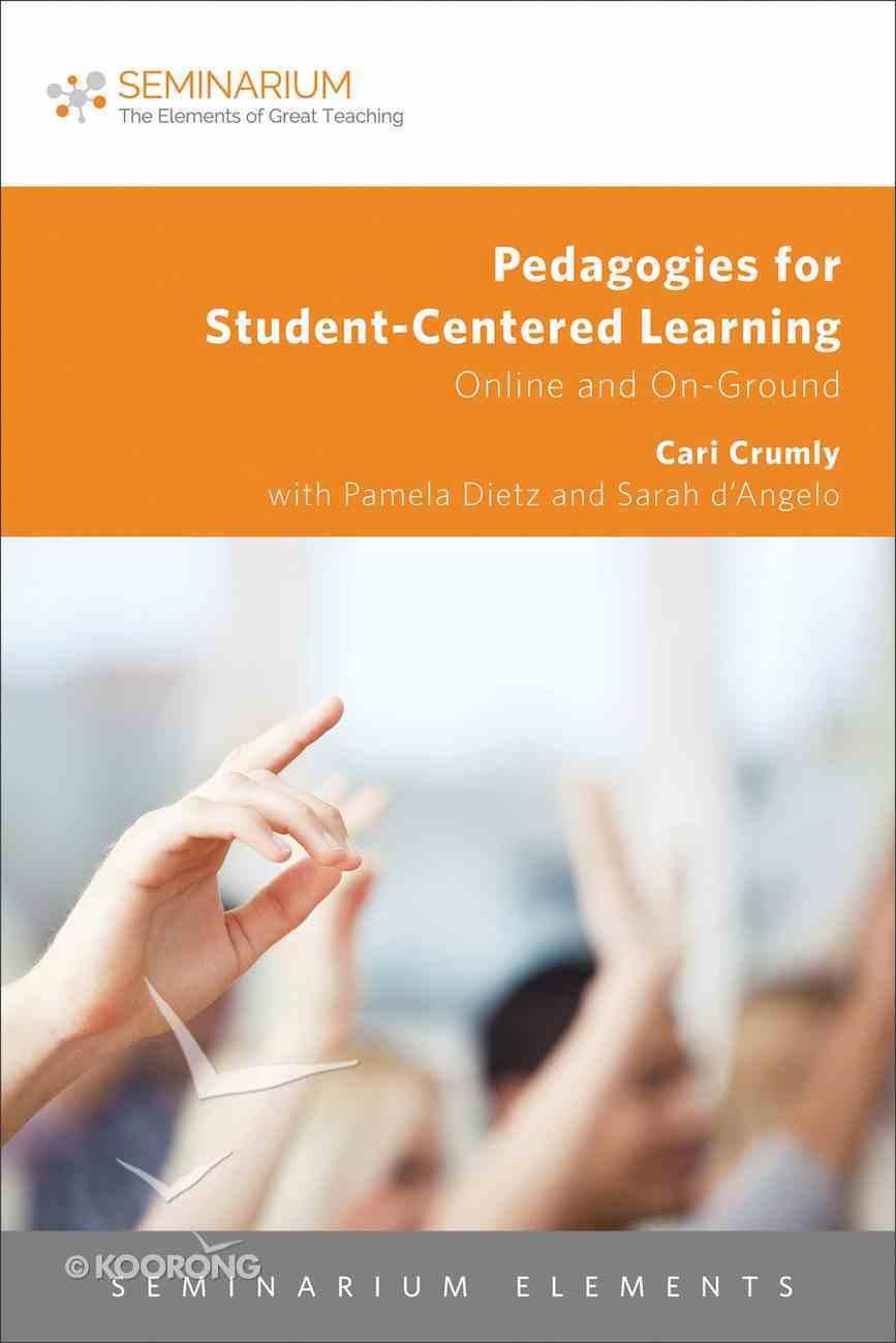 Pedagogies For Student-Centered Learning (Seminarium Elements Series) Paperback